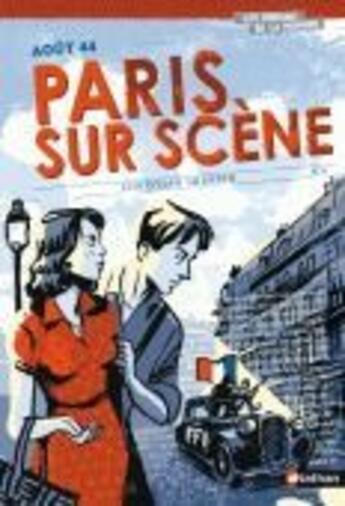 Couverture du livre « Août 44 ; Paris sur scène » de Olivier Balez aux éditions Nathan