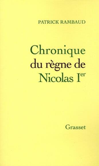Couverture du livre « Chronique du règne de Nicolas Ier » de Patrick Rambaud aux éditions Grasset Et Fasquelle
