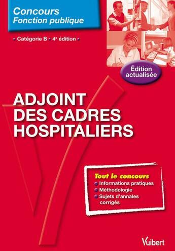 Couverture du livre « Concours adjoint des cadres hospitaliers ; catégorie B (4e édition) » de Julien Gottsmann aux éditions Vuibert