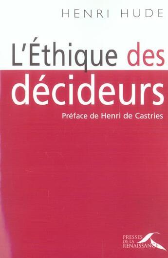 Couverture du livre « Ethique Des Decideurs » de Henri Hude aux éditions Presses De La Renaissance