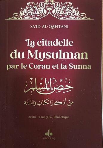 Couverture du livre « La citadelle du musulman ; husn al muslim » de Sa'Id Alqahtani aux éditions Albouraq