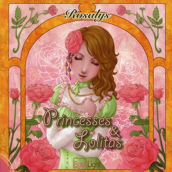 Couverture du livre « Princesses et lolitas » de Rosalys aux éditions Booklight