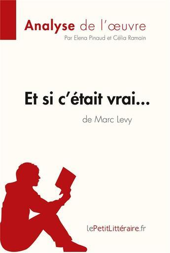 Couverture du livre « Et si c'était vrai... de Marc Levy ; fiche de lecture » de Elena Pinaud aux éditions Lepetitlitteraire.fr