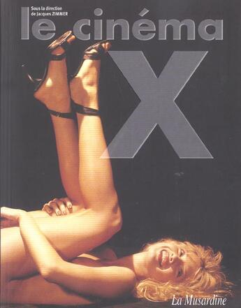 Couverture du livre « Cinema x » de Jacques Zimmer aux éditions La Musardine
