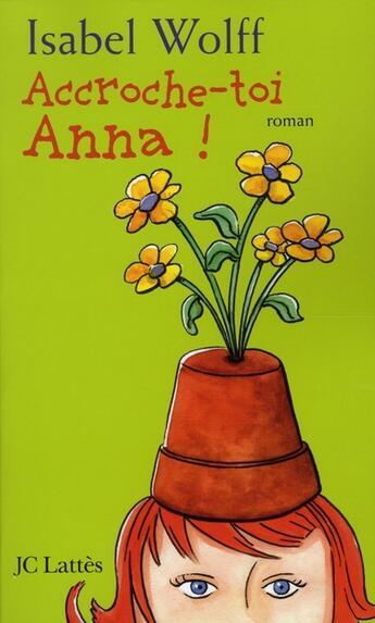 Couverture du livre « Accroche-toi Anna » de Wolff-I aux éditions Lattes
