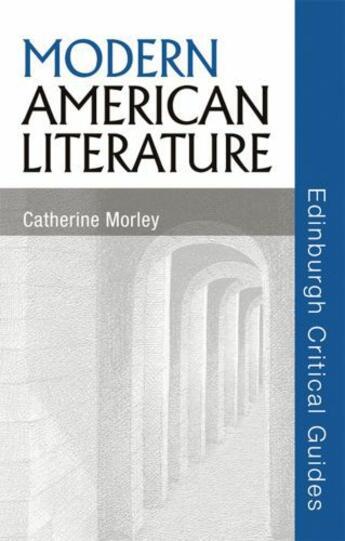 Couverture du livre « Modern American Literature » de Morley Catherine aux éditions Edinburgh University Press