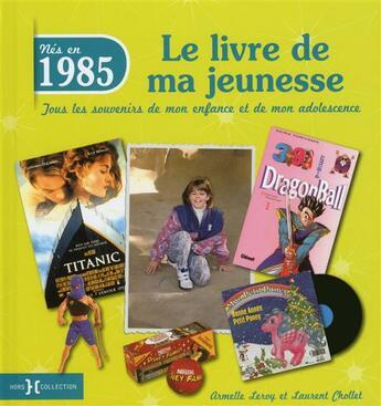Couverture du livre « 1985 ; le livre de ma jeunesse » de Armelle Leroy et Laurent Chollet aux éditions Hors Collection