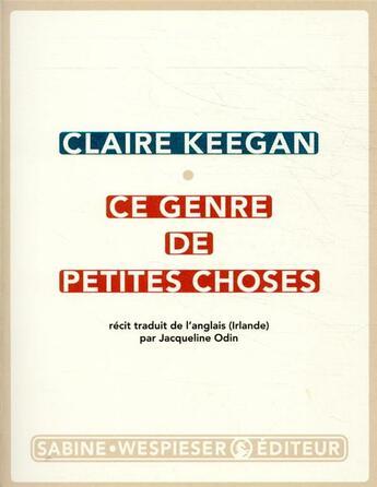 Couverture du livre « Ce genre de petites choses » de Claire Keegan aux éditions Sabine Wespieser