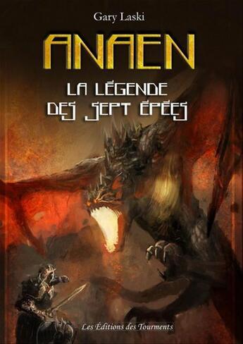 Couverture du livre « Anaen ; la légende des sept épées » de Gary Laski aux éditions Editions Des Tourments