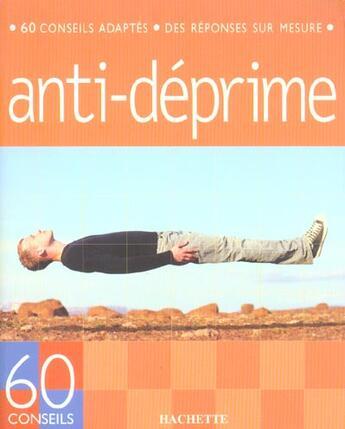 Couverture du livre « 60 Conseils ; Anti-Deprime » de Collectif aux éditions Hachette Pratique