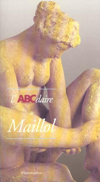 Couverture du livre « L'Abcdaire De Maillol » de Collectif aux éditions Flammarion