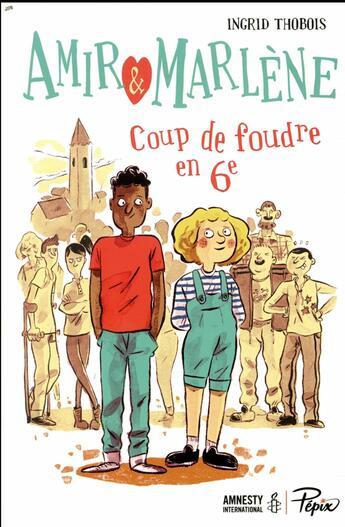 Couverture du livre « Amir et Marlène ; coup de foudre en 6e » de Ingrid Thobois aux éditions Sarbacane