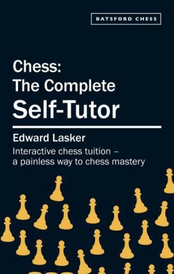 Couverture du livre « Chess: The Complete Self-Tutor » de Lasker Edward aux éditions Pavilion Books Company Limited