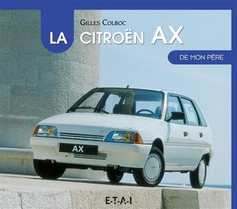 Couverture du livre « Citroen Ax De Mon Pere » de Gilles Colboc aux éditions Etai