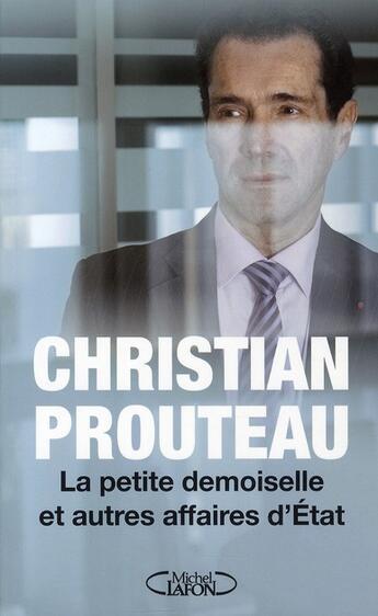 Couverture du livre « La petite demoiselle et autres affaires d'Etat » de Christian Prouteau aux éditions Michel Lafon