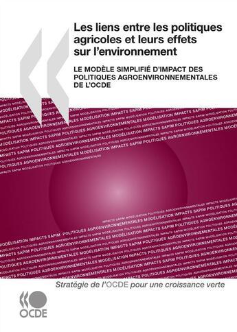 Couverture du livre « Les liens entre les politiques agricoles et leurs effets sur l'environnement - le modele simplifie d » de Collectif aux éditions Oecd