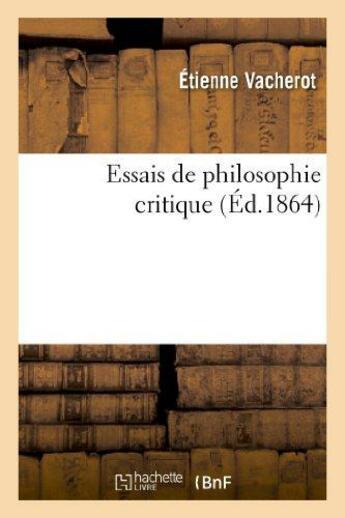 Couverture du livre « Essais de philosophie critique » de Vacherot Etienne aux éditions Hachette Bnf
