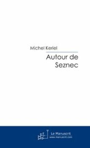 Couverture du livre « Autour De Seznec » de Michel Keriel aux éditions Le Manuscrit