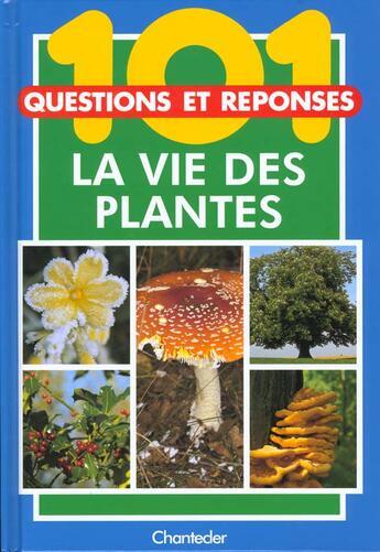Couverture du livre « 101 Questions Et Reponses ; La Vie Des Plantes » de Collectif aux éditions Chantecler