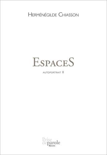 Couverture du livre « Autoportrait V. 02 Espaces » de Chiasson Hermenegild aux éditions Prise De Parole