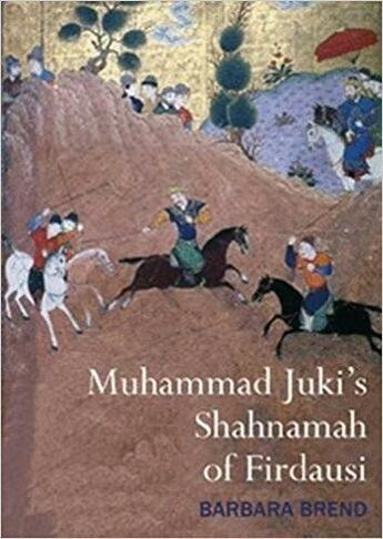 Couverture du livre « Muhammad Juki's shahnamah of Firdausi » de Barbara Brend aux éditions Interart