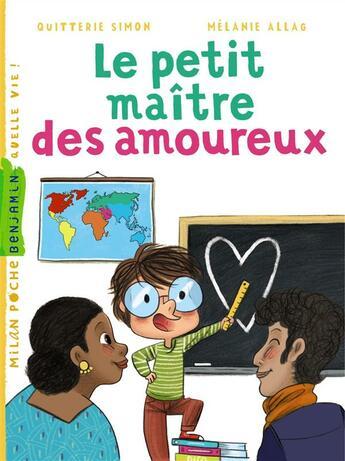 Couverture du livre « Le petit maître des amoureux » de Melanie Allag et Quitterie Simon aux éditions Milan
