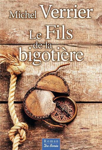 Couverture du livre « Le fils de la bigotière » de Michel Verrier aux éditions De Boree