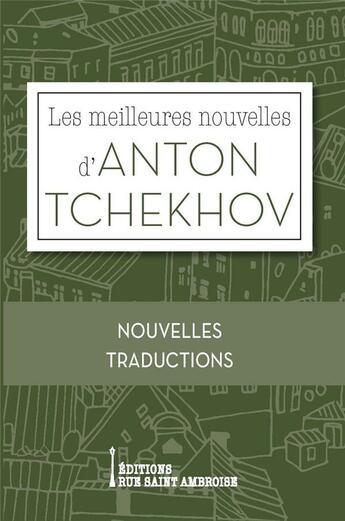 Couverture du livre « Les meilleures nouvelles d'Anton Tchekhov » de Anton Tchekhov aux éditions Saint Ambroise