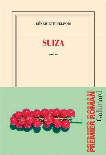 Couverture du livre « Suiza » de Benedicte Belpois aux éditions Gallimard