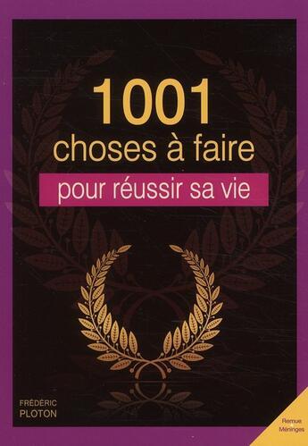 Couverture du livre « 1001 choses à faire pour réussir sa vie » de Frederic Ploton aux éditions City
