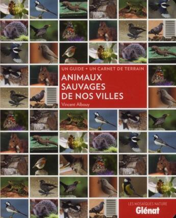 Couverture du livre « Animaux sauvages de nos villes » de Vincent Albouy aux éditions Glenat