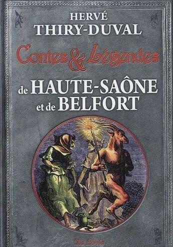 Couverture du livre « Contes et légendes de Haute-Saône et du territoire de Belfort » de Thiry-Duval H aux éditions De Boree