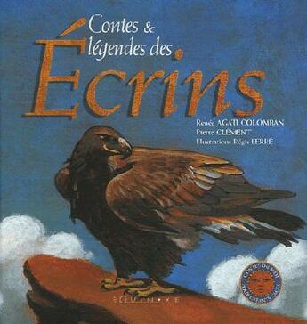 Couverture du livre « Contes et légendes des écrins » de Renee Agati Colomban aux éditions Equinoxe