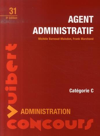 Couverture du livre « Agent administratif, catégorie c » de Frank Marchand et Michele Barnoud-Maisdon aux éditions Vuibert