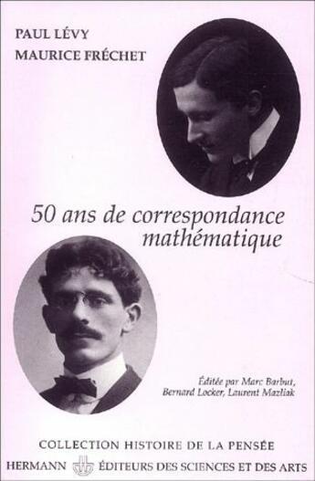 Couverture du livre « 50 Ans De Correspondance Mathematique » de Collectif aux éditions Hermann