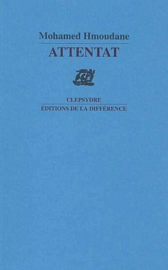 Couverture du livre « Attentat » de Mohamed Hmoudane aux éditions La Difference