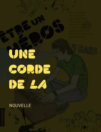 Couverture du livre « Une corde de la » de Eric Dupont aux éditions Courte Echelle