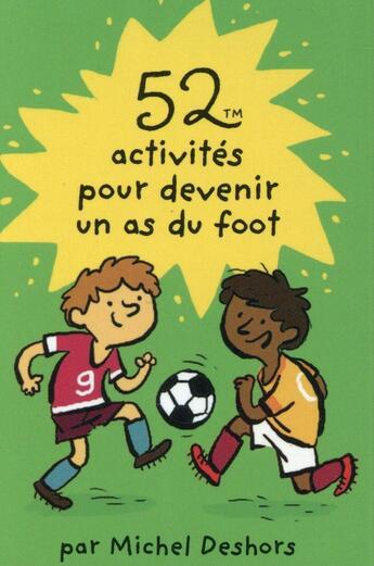Couverture du livre « 52 activités pour devenir un as du foot » de Collectif aux éditions Editions 365