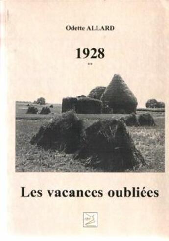 Couverture du livre « 1928 ; les vacances oubliées t.2 » de Odette Allard aux éditions Abm Courtomer