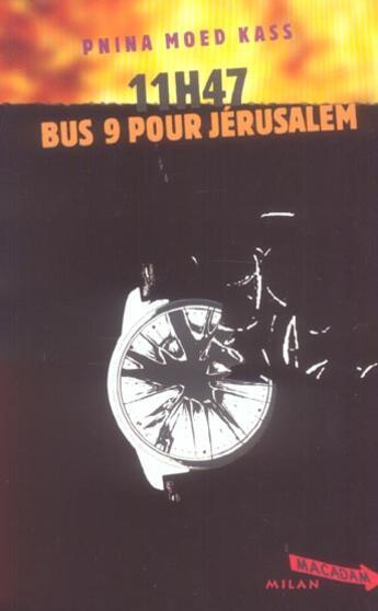 Couverture du livre « 11h47, bus 9 pour Jérusalem » de Pnina Moed Kass aux éditions Milan