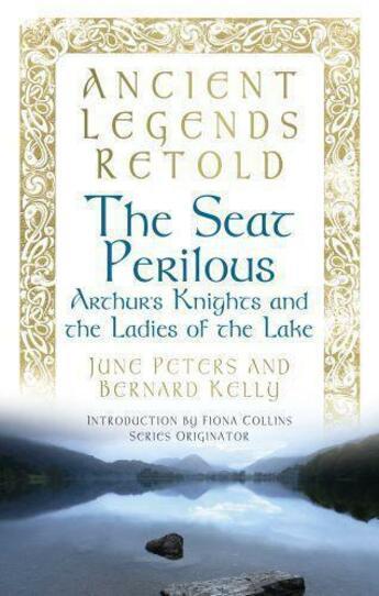 Couverture du livre « Ancient Legends Retold: The Seat Perilous, The Quests of Arthur's Knig » de Peter June aux éditions History Press Digital