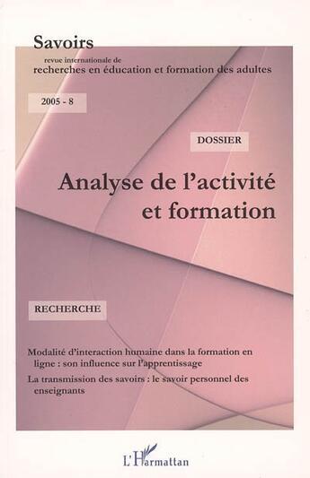Couverture du livre « REVUE SAVOIRS N.8 ; analyse de l'activité et formation » de Collectif aux éditions Editions L'harmattan