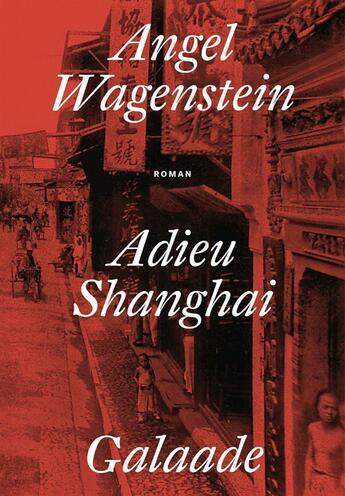 Couverture du livre « Adieu Shanghai » de Angel Wagenstein aux éditions Galaade