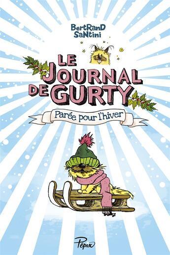 Couverture du livre « Le journal de gurty ; parée pour l'hiver » de Bertrand Santini aux éditions Sarbacane