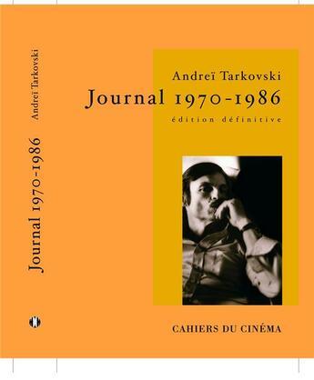 Couverture du livre « Journal Andrei Tarkovski » de Andrei Tarkovski aux éditions Cahiers Du Cinema