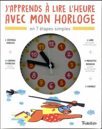 Couverture du livre « J'apprends a lire l'heure » de Nathalie Desforges et Pierre Varrod aux éditions Tourbillon