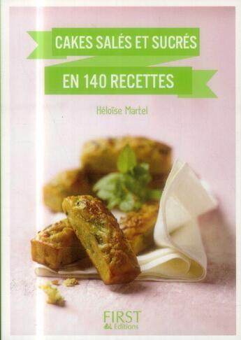Couverture du livre « Cakes salés et sucrés en 140 recettes » de Heloise Martel aux éditions First