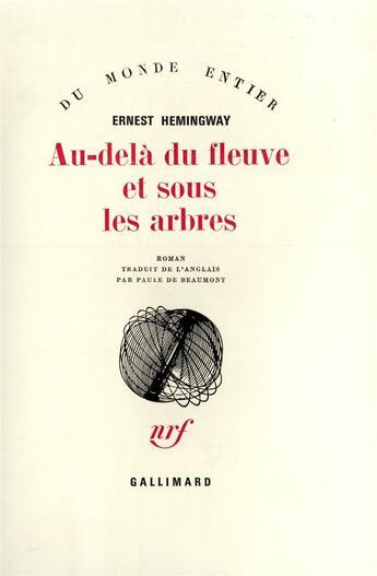 Couverture du livre « Au-delà du fleuve et sous les arbres » de Ernest Hemingway aux éditions Gallimard
