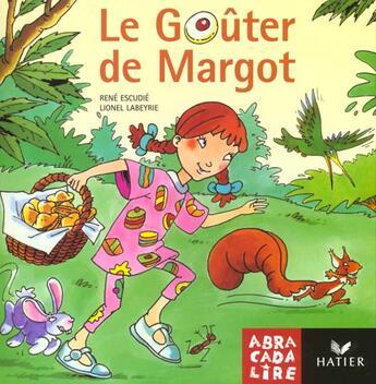 Couverture du livre « ABRACADALIRE T.6 ; le goûter de Margot » de Rene Escudie aux éditions Hatier