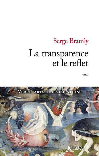Couverture du livre « La transparence et le reflet » de Serge Bramly aux éditions Lattes